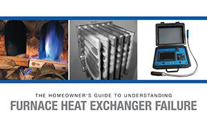 Homeowner's Guide To Understanding Furnace Heat Exchanger Failure