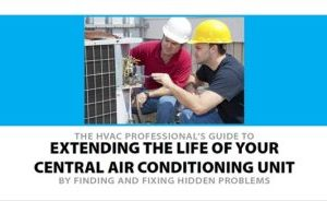 Extending the life of your Central Air Conditioning Unit